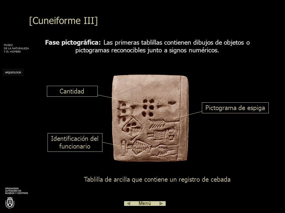 [Cuneiforme III] Fase pictográfica: Las primeras tablillas contienen dibujos de objetos o pictogramas reconocibles junto a signos numéricos.
